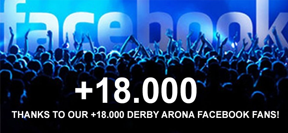 THANKS TO OUR +18.000 DERBY ARONA FACEBOOK FANS!